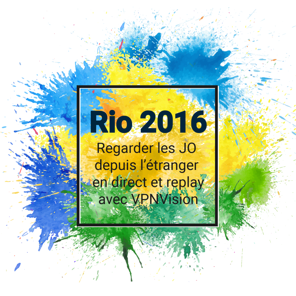 Regarder-JO-2016-etranger-debloquer-01